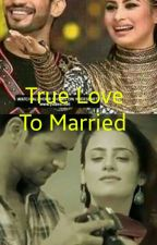 True Love to Married by MultiFams
