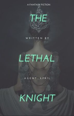 ⚔️The Lethal Knight⚔️ by agent_april