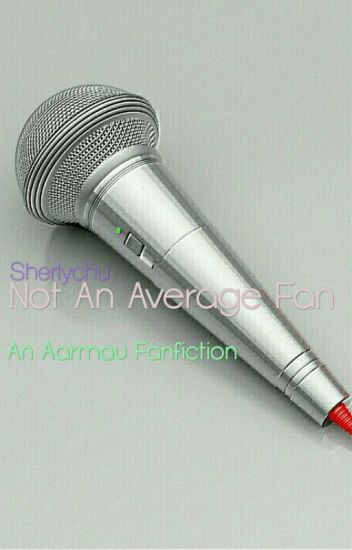 Not An Average Fan  ♡A Aarmau Fanfiction♡