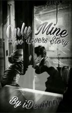 Only Mine by --dede