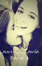 Lauren & Camila [ Parte II ] Adaptación CAMREN by KarinnaSinclair