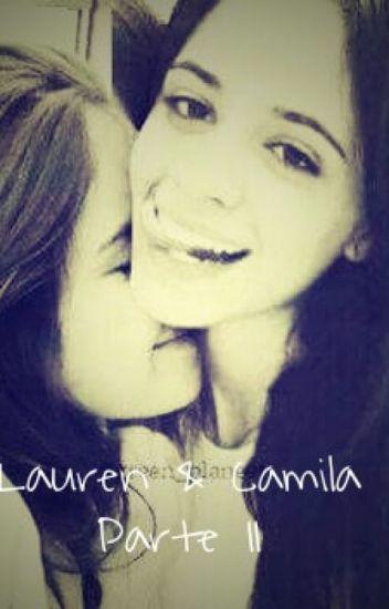 Lauren & Camila [ Parte II ] Adaptación CAMREN