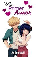 Mi Primer Amor [Miraculous Ladybug](Tu Decides) by AndreitaVG
