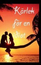 Kärlek för en idiot (Swedish) by HappiNinjah