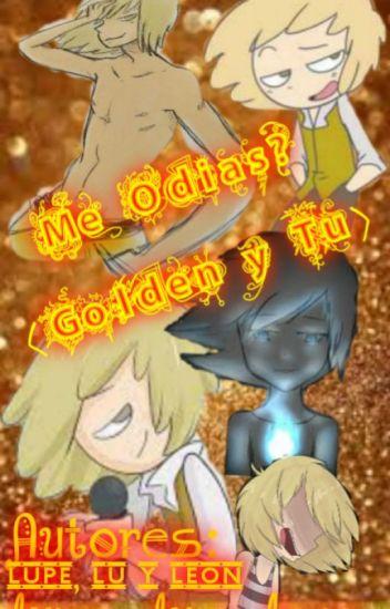 Me odias? (golden y tu) fnafhs