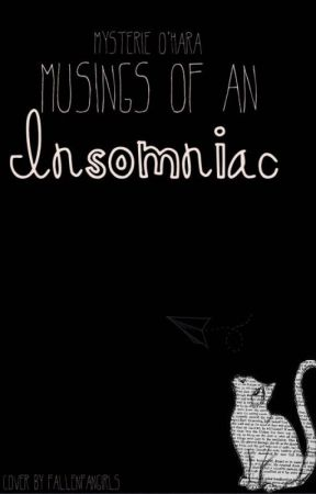 Musings Of An Insomniac by darkvampirekisses
