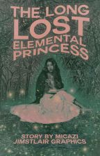 The Long Lost Elemental Princess by micazi
