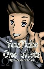 YouTube One-shots by Melonbread96