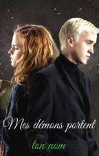 Mes démons portent ton nom [Dramione] by PeytonFitzgerald