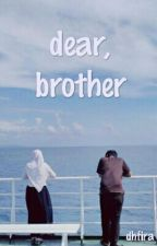 Dear, brother by dhfira