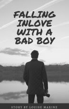 Falling in Love with a Bad Boy by louise_maxine