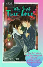 My First True Love [On Going] by Kazel_nut