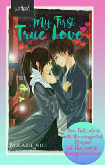 My First True Love [On Going]