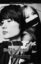 The Mafia Boss Missing Wife by AnnethPartoza6