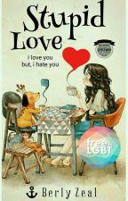 Stupid Love (GxG) by berlyzeal