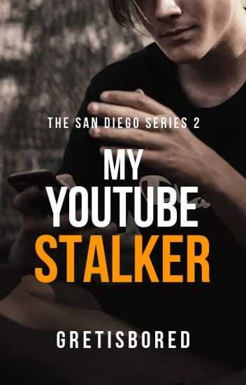 My YOUTUBE Stalker (Markus San Diego's Story)