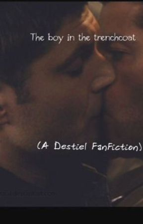 The boy in the trenchcoat (A Destiel  FanFiction) by XxSeptiplierGalaxyxX