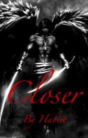 Closer by Habiit