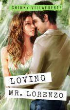 Loving Mr. Lorenzo by chinkyvillafuerte