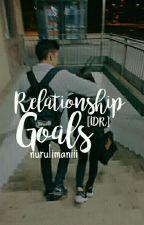 RelationshipGoals [IDR] by Nurulimaniii