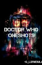 Doctor Who Oneshots by GlxyNebula