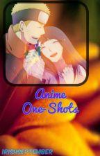 Anime One-Shots by IrishSeptember