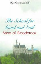 School for Good and Evil: Aisha of Bloodbrook by Sweetmint356
