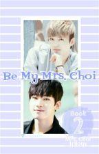 Be My Mrs. Choi by SCoupsTasTu95