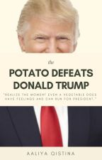 Potato Defeats Donald Trump | COMPLETED by pastelcandy-