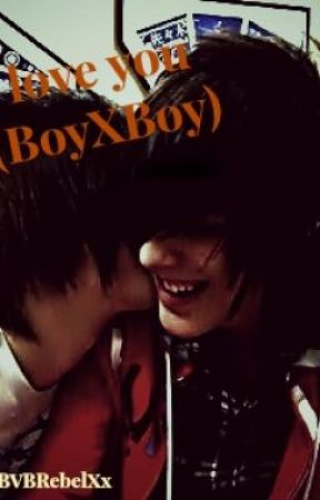 I Love You (BoyxBoy) by _Mydemons_