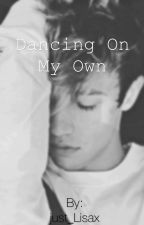 Dancing on my own {ft. MAGCON} by just_Lisax