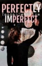 Perfectly Imperfect by YannahDemonise