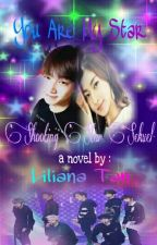 You Are My Star (Shooting Star Sekuel - DH2 JB GOT7) by LilianaTan1708