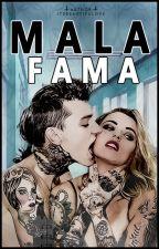 Mala fama by Itsbeautifulove