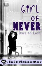 Girl of Never : Days to Love (Day Book) by TheCatWhoDoesntMeow
