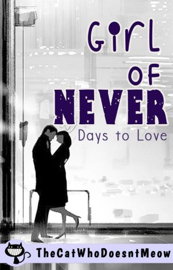 Girl of Never : Days to Love (Day Book)
