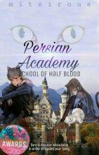 Persian Academy: School Of Half Blood #SAwards2017 by mitzirous
