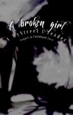 A broken girl (A MyStreet x reader) by Gamer--Chan
