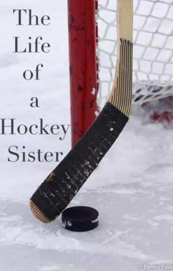 The Life of a Hockey Sister