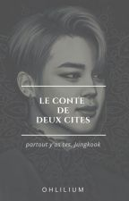 Le Conte de deux cités ℘ JiKook by ohlilium