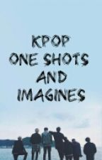 Kpop One Shots And Imagines by Ashleeey11