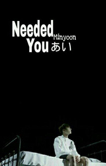 Needed You, あい [Minyoon]