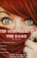 الكاذب الوحيد في الظلام  by miss__zee