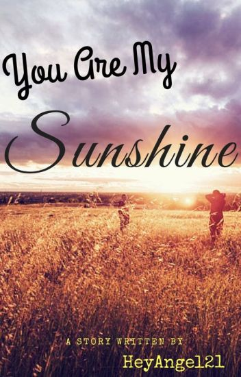 You Are My Sunshine | ✔