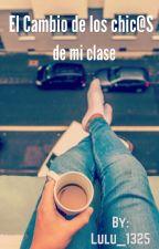 El cambio de los chic@s de mi clase  by LlamameLu