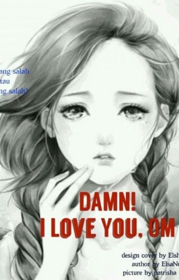 Damn! I Love You, Om