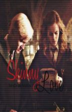Skinny Love: A Dramione Love Story by MrsDrakeMalfoy