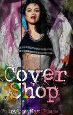 Cover Shop//OPEN// by FairyLucyNamiPiece