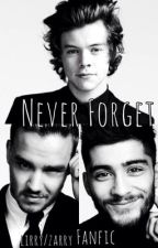 Never Forget (Zarry/Lirry) Fanfic by OneDirection1FAN11