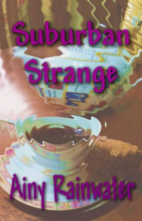 Suburban Strange by AinyRainwater